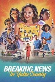 Breaking News in Yuba County Full Movie Download | HdMp4Mania