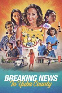 Breaking News in Yuba County Full Movie Download   HdMp4Mania