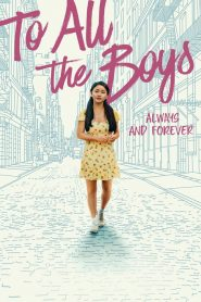 To All the Boys: Always and Forever Full Movie Download Free